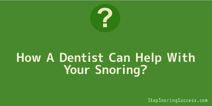 How A Dentist Can Help With Your Snoring
