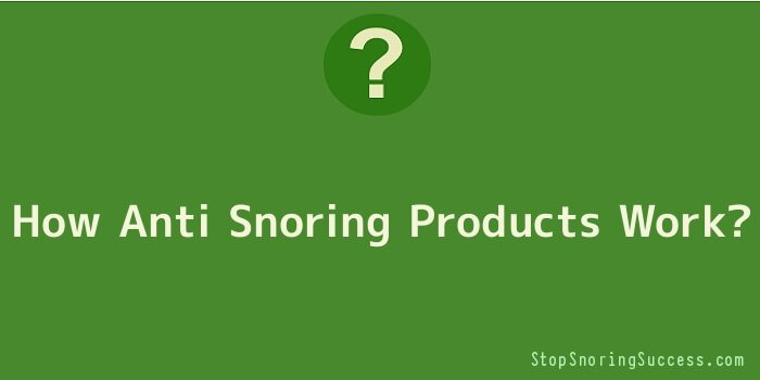 How Anti Snoring Products Work