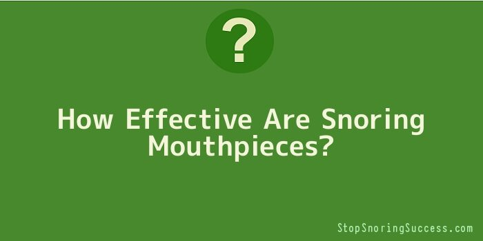 How Effective Are Snoring Mouthpieces