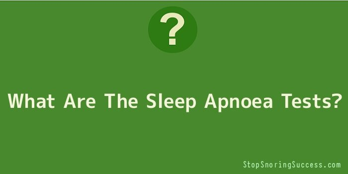 What Are The Sleep Apnoea Tests