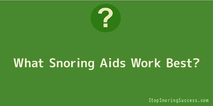 What Snoring Aids Work Best